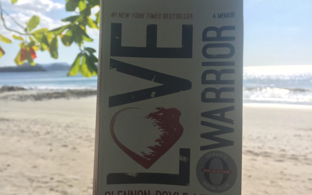 Love Warrior: Why I'm Recommending This Book To My Clients