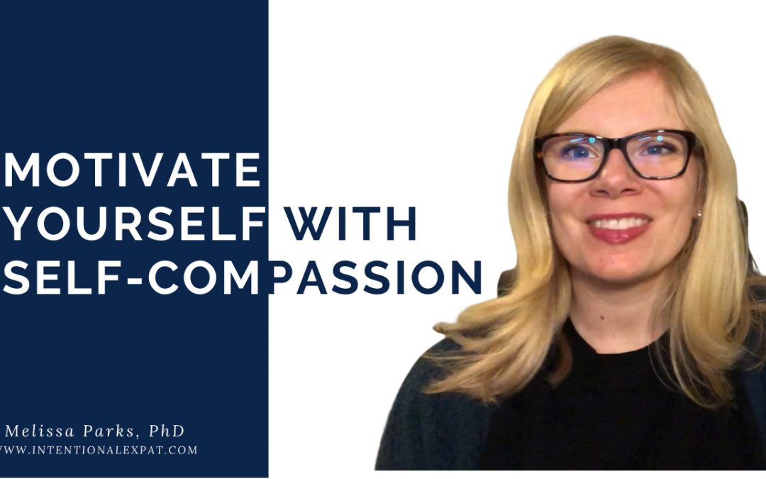 Motivate Yourself with Self-Compassion