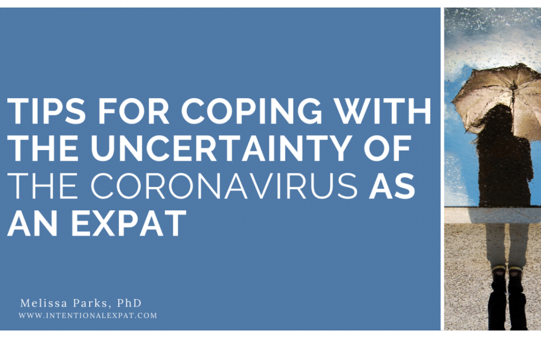 Tips for Coping With the Uncertainty of the Coronavirus as an Expat