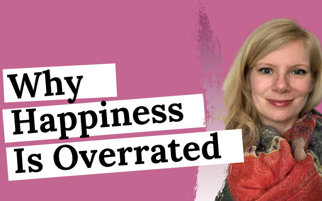 happiness overrated