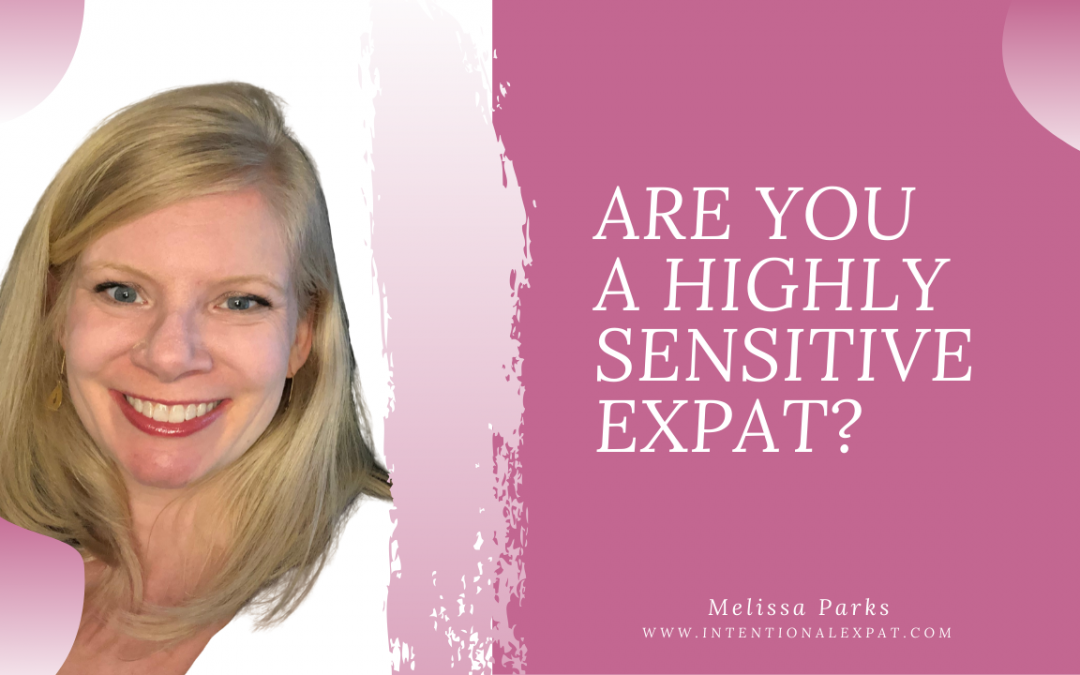 Are You a Highly Sensitive Expat?