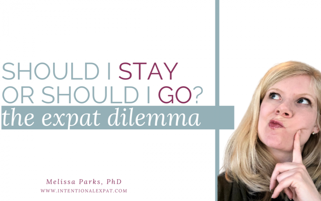 Should I stay or should I go? The expat dilemma
